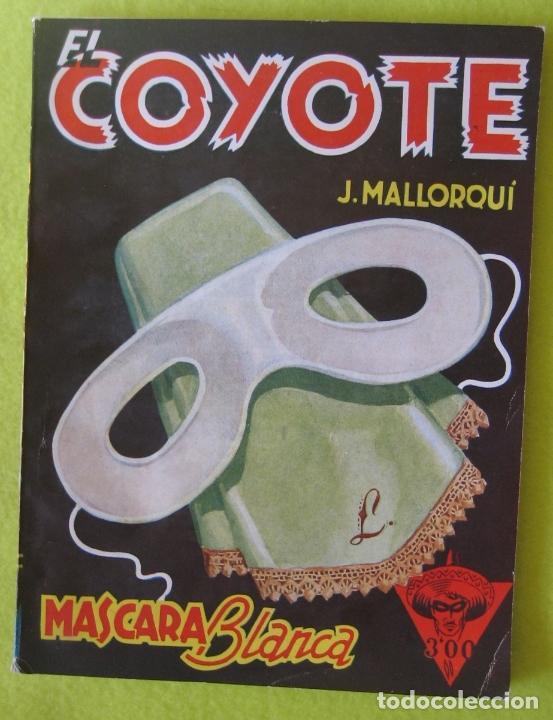 EL COYOTE _ MASCARA BLANCA _ J. MALLORQUI (Tebeos y Comics - Cliper - El Coyote)