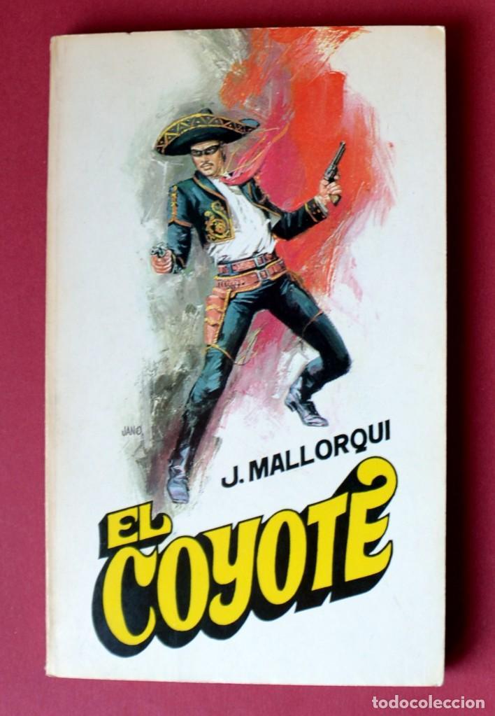 EL COYOTE Nº 1 - - JOSE MALLORQUI. AÑO 1973. EDICIONES FAVENCIA (Tebeos y Comics - Cliper - El Coyote)