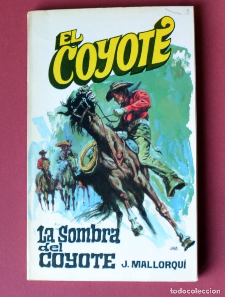 EL COYOTE Nº 5. LA SOMBRA DEL COYOTE - JOSE MALLORQUI. AÑO 1973. EDICIONES FAVENCIA (Tebeos y Comics - Cliper - El Coyote)
