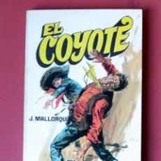 Tebeos: EL COYOTE Nº 6. EL COYOTE ACORRALADO - JOSE MALLORQUI. AÑO 1973. EDICIONES FAVENCIA. Lote 133705690