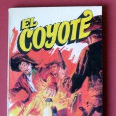 Tebeos: EL COYOTE Nº 7. EL OTRO COYOTE - JOSE MALLORQUI. AÑO 1973. EDICIONES FAVENCIA. Lote 133705902