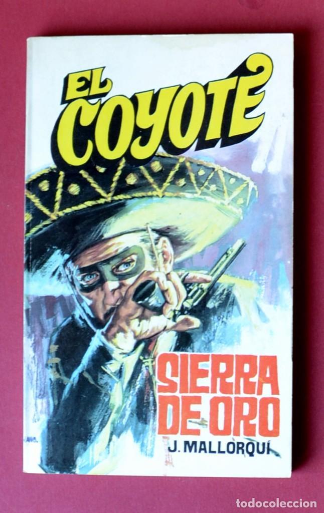 EL COYOTE Nº 9. SIERRA DE ORO - JOSE MALLORQUI. AÑO 1973. EDICIONES FAVENCIA (Tebeos y Comics - Cliper - El Coyote)