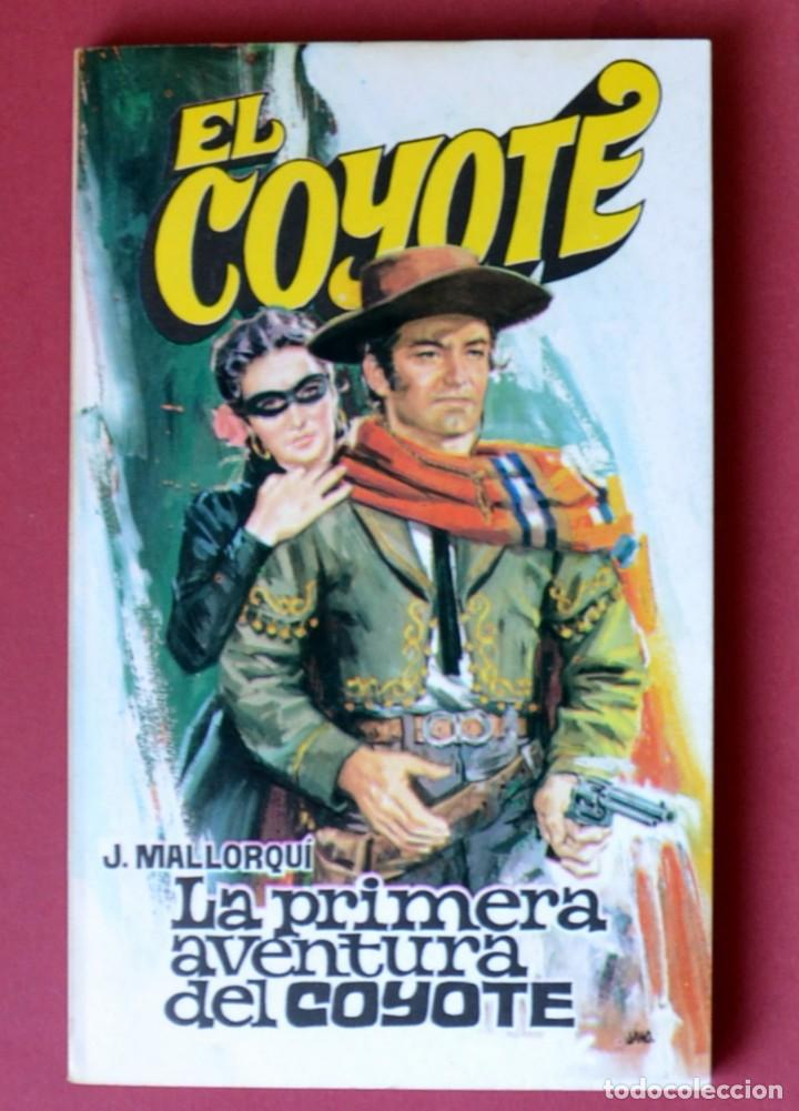 EL COYOTE Nº 11.LA PRIMERA AVENTURA DEL COYOTE - JOSE MALLORQUI. AÑO 1973. EDICIONES FAVENCIA (Tebeos y Comics - Cliper - El Coyote)