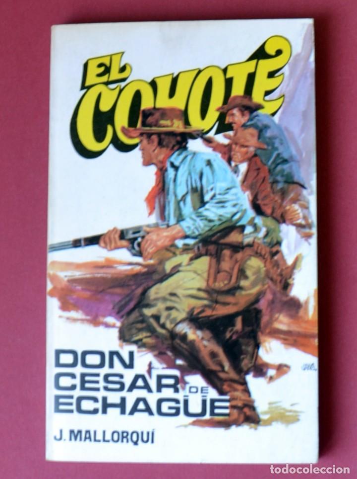 EL COYOTE Nº 12. DON CESAR DE ECHAGUE - JOSE MALLORQUI. AÑO 1973. EDICIONES FAVENCIA (Tebeos y Comics - Cliper - El Coyote)