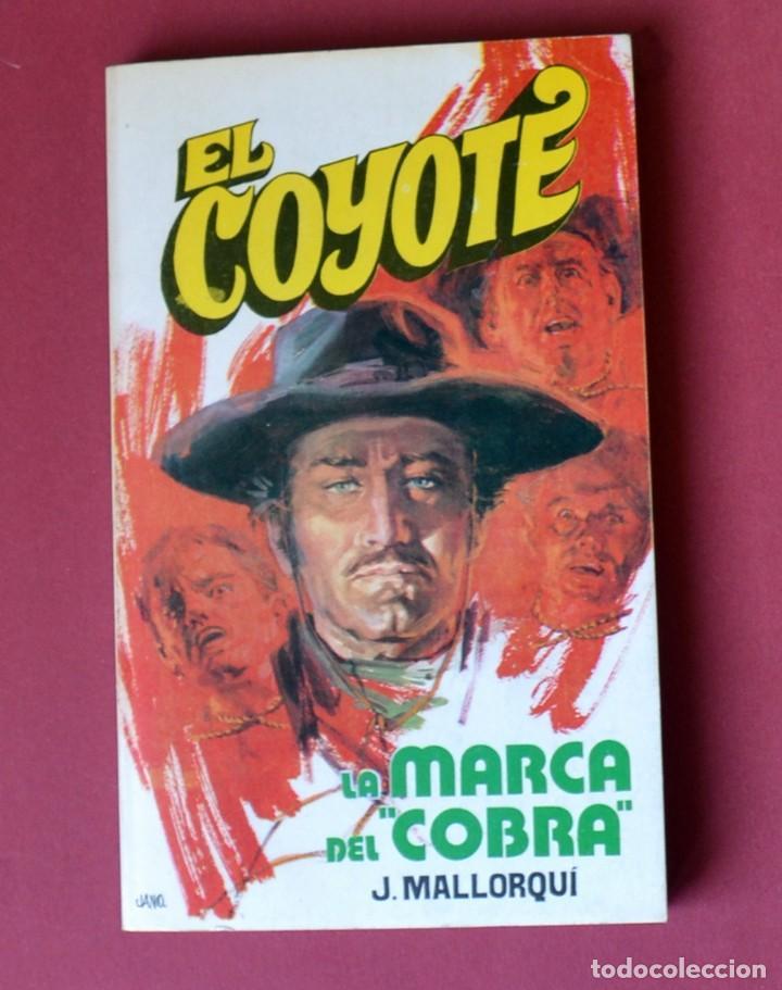 EL COYOTE Nº 16. LA MARCA DEL COBRA - JOSE MALLORQUI. AÑO 1973. EDICIONES FAVENCIA (Tebeos y Comics - Cliper - El Coyote)