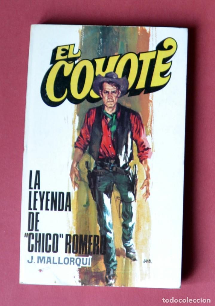 EL COYOTE Nº 118.LA LEYENDA DE CHICO ROMERO - JOSE MALLORQUI. AÑO 1974. EDICIONES FAVENCIA (Tebeos y Comics - Cliper - El Coyote)
