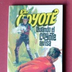 Tebeos: EL COYOTE Nº 34. CUANDO EL COYOTE AVISA - JOSE MALLORQUI. AÑO 1974. EDICIONES FAVENCIA. Lote 133860350