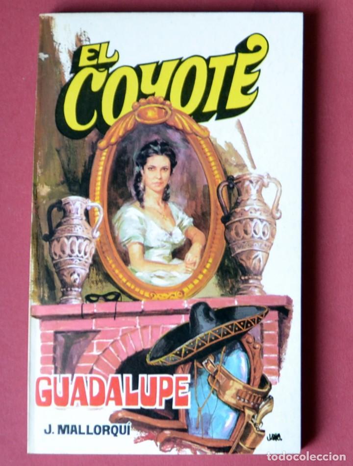 EL COYOTE Nº 57. GUADALUPE - JOSE MALLORQUI. AÑO 1974. EDICIONES FAVENCIA (Tebeos y Comics - Cliper - El Coyote)