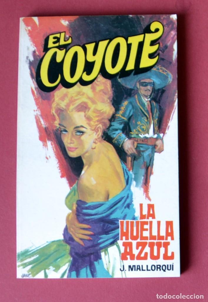 EL COYOTE Nº 39.LA HUELLA AZUL - JOSE MALLORQUI. AÑO 1974. EDICIONES FAVENCIA (Tebeos y Comics - Cliper - El Coyote)