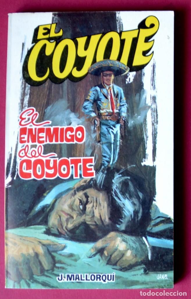 EL COYOTE Nº 46.EL ENEMIGO DEL COYOTE - JOSE MALLORQUI. AÑO 1974. EDICIONES FAVENCIA (Tebeos y Comics - Cliper - El Coyote)