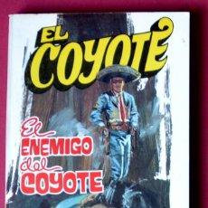 Tebeos: EL COYOTE Nº 46.EL ENEMIGO DEL COYOTE - JOSE MALLORQUI. AÑO 1974. EDICIONES FAVENCIA. Lote 133863582