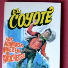 Tebeos: EL COYOTE Nº 80.LOS HOMBRES MUEREN AL ANOCHECER - JOSE MALLORQUI. AÑO 1974. EDICIONES FAVENCIA. Lote 133970618