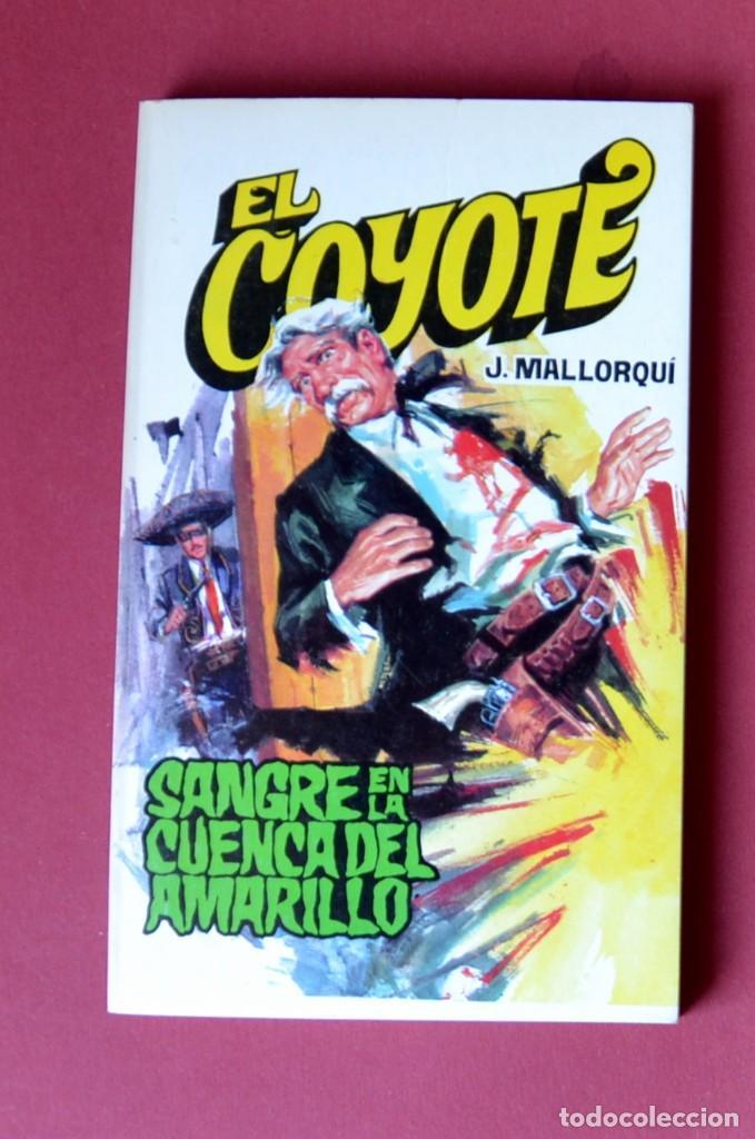 EL COYOTE Nº 82.SANGRE EN LA CUENCA DEL AMARILLO - JOSE MALLORQUI. AÑO 1974. EDICIONES FAVENCIA (Tebeos y Comics - Cliper - El Coyote)