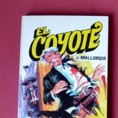 Tebeos: EL COYOTE Nº 82.SANGRE EN LA CUENCA DEL AMARILLO - JOSE MALLORQUI. AÑO 1974. EDICIONES FAVENCIA. Lote 133970886