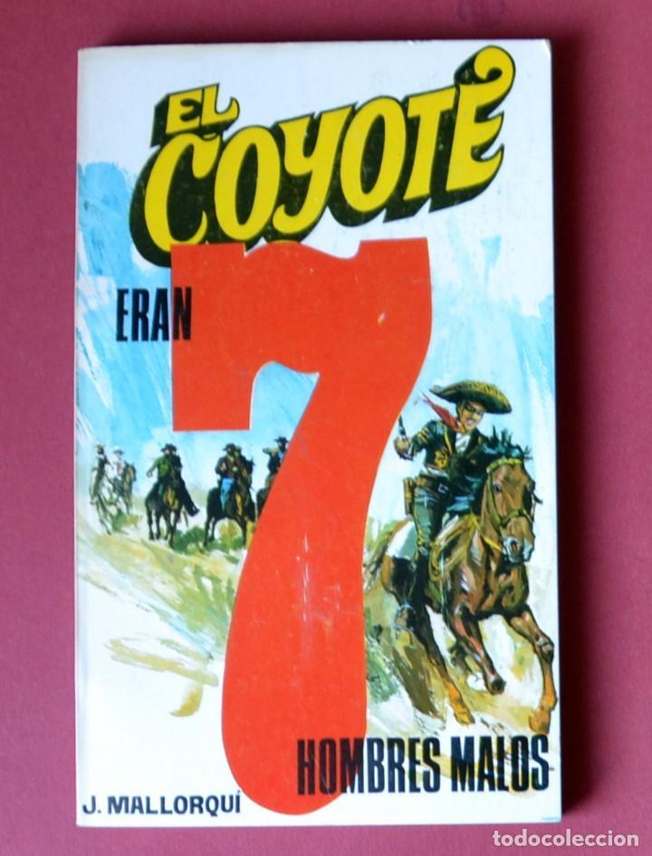 EL COYOTE Nº 48.7 HOMBRES MALOS - JOSE MALLORQUI. AÑO 1974. EDICIONES FAVENCIA (Tebeos y Comics - Cliper - El Coyote)