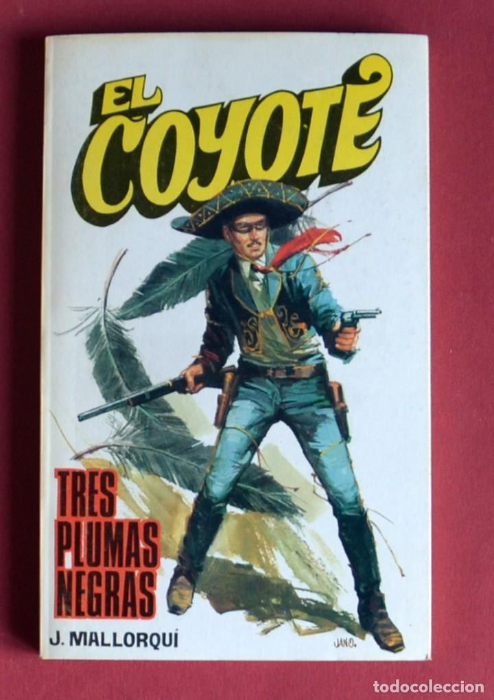 EL COYOTE Nº 65.TRES PLUMAS NEGRAS - JOSE MALLORQUI. AÑO 1974. EDICIONES FAVENCIA (Tebeos y Comics - Cliper - El Coyote)