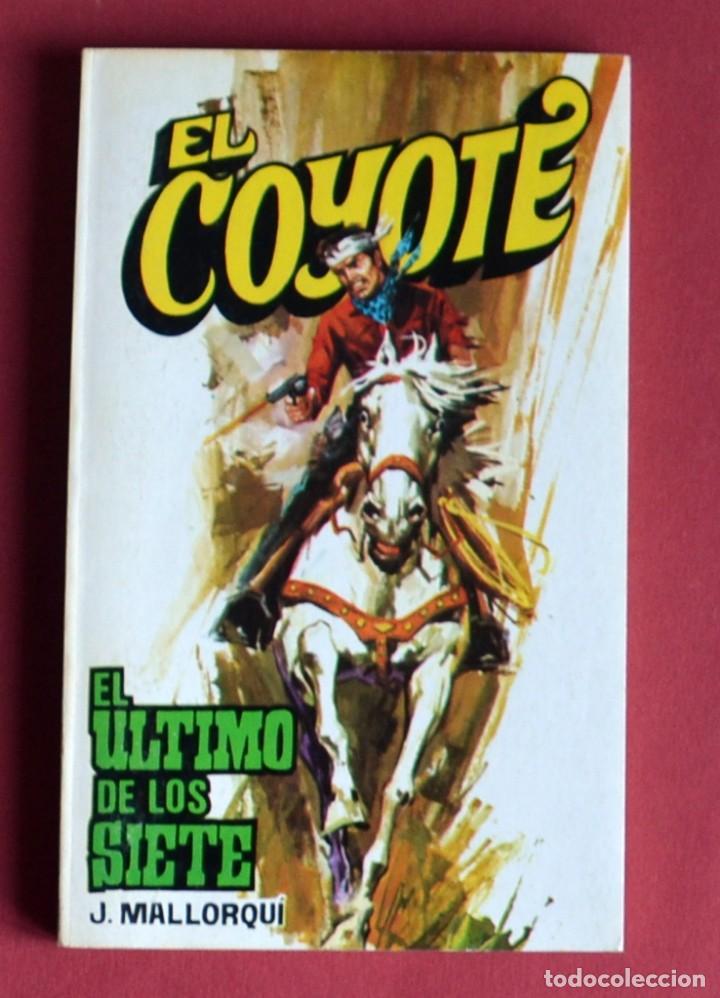 EL COYOTE Nº 104.EL ULTIMO DE LOS SIETE - JOSE MALLORQUI. AÑO 1975. EDICIONES FAVENCIA (Tebeos y Comics - Cliper - El Coyote)