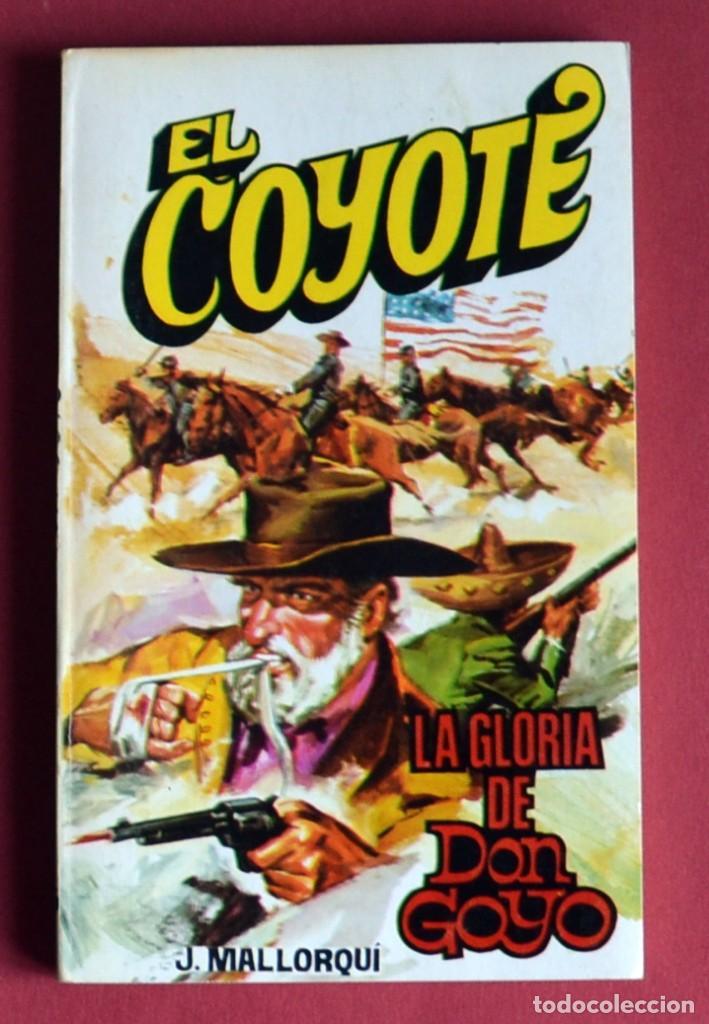 EL COYOTE Nº 105. LA GLORIA DE DON GOYO - JOSE MALLORQUI. AÑO 1975. EDICIONES FAVENCIA (Tebeos y Comics - Cliper - El Coyote)