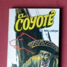 Tebeos: EL COYOTE Nº 50.LA FIRMA DEL COYOTE - JOSE MALLORQUI. AÑO 1974. EDICIONES FAVENCIA. Lote 134227926