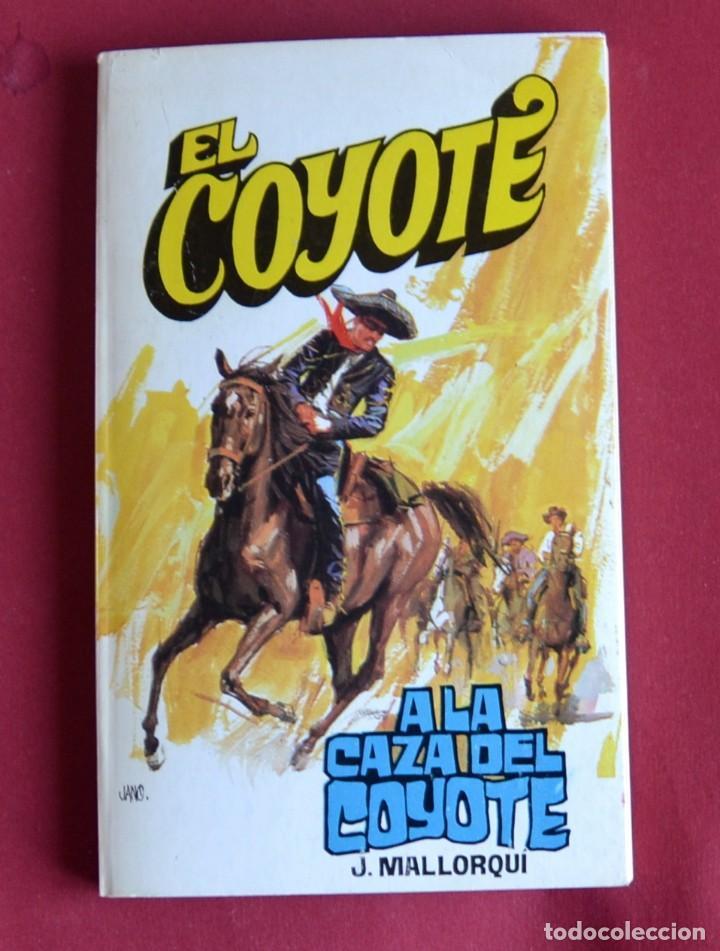 EL COYOTE Nº 95.A LA CAZA DEL COYOTE - JOSE MALLORQUI. AÑO 1975. EDICIONES FAVENCIA (Tebeos y Comics - Cliper - El Coyote)