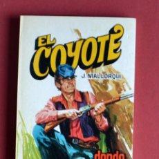 Tebeos: EL COYOTE Nº 124.DONDE HABITA EL PELIGRO - JOSE MALLORQUI. AÑO 1975. EDICIONES FAVENCIA. Lote 134401734