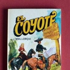 Tebeos: EL COYOTE Nº 125.EL HOGAR DE LOS VALIENTES - JOSE MALLORQUI. AÑO 1974. EDICIONES FAVENCIA. Lote 134402066