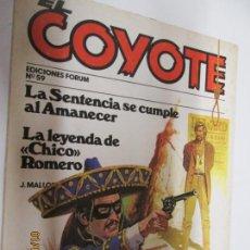 Tebeos: EL COYOTE EDICIONES FORUM Nº 59 LA SENTENCIA SE CUMPLE AL AMANECER , LA LEYENDA DE CHICO ROMERO. Lote 147228922