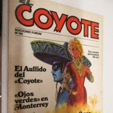 Tebeos: EL COYOTE EDICIONES FORUM Nº 46 EL AULLIDO DEL COYOTE , OJOS VERDES EN MONTERREY . Lote 147229102