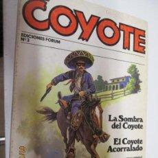 Tebeos: EL COYOTE EDICIONES FORUM Nº 3 LA SOMBRA DEL COYOTE , EL COYOTE ACORRALADO . Lote 147229314