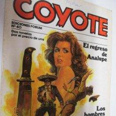 Tebeos: EL COYOTE EDICIONES FORUM Nº 40 EL REGRESO DE ANALUPE , LOS HOMBRES MUEREN AL ANOCHECER . Lote 147229810