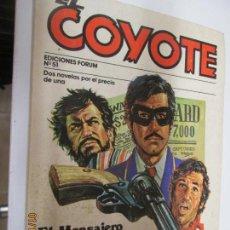 Tebeos: EL COYOTE EDICIONES FORUM Nº 51 EL MENSAJERO DEL COYOTE , EL AHIJADO DE DON GOYO . Lote 147238638