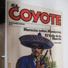 Tebeos: EL COYOTE EDICIONES FORUM Nº 2 HURACAN SOBRE MONTERREY , EL VALLE DE LA MUERTE . Lote 147238754