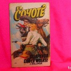 Tebeos: EL COYOTE Nº. 41, GALOPANDO CON LA MUERTE, EDICIONES FAVENCIA, 1974.. Lote 156066046