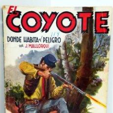 Tebeos: DONDE HABITA EL PELIGRO. EL COYOTE Nº 114. J. MALLORQUÍ. 1ª ED 1950. Lote 158960042