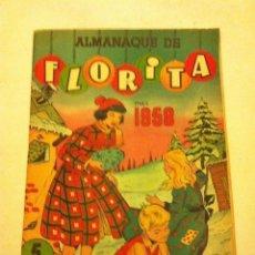 Tebeos: FLORITA -ALMANAQUE 1958- MUY BIEN CONSERVADO. Lote 171177273