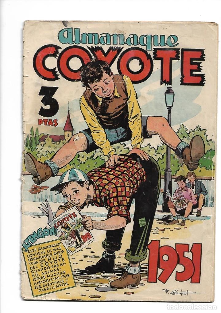 EL COYOTE ALMANAQUE DEL 1951 ES ORIGINAL Y ES DIFICIL DIBUJANTES F. BATET, C. FREIXAS, E. BADIA, (Tebeos y Comics - Cliper - El Coyote)