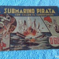 Tebeos: CICLON EL SUPERHOMBRE -SUPERMAN -EL SUBMARINO PIRATA -1940 HISPANO AMERICANO - BUEN ESTADO . Lote 181437601