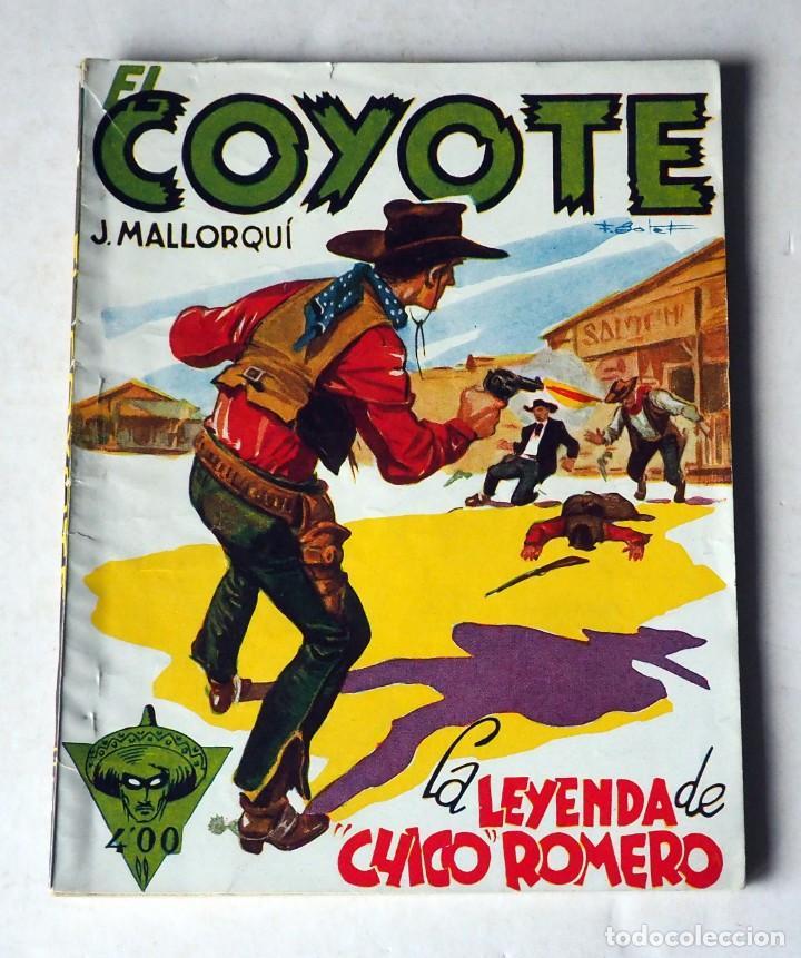 EL COYOTE: LA LEYENDA DE CHICO ROMERO POR J. MALLORQUÍ. Nº 108-PRIMERA EDICIÓN JUNIO 1950 (Tebeos y Comics - Cliper - El Coyote)