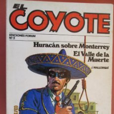 Tebeos: EL COYOTE EDICIONES FORUM Nº 2 J MALLORQUI-1983, HURACAN SOBRE MONTERREY - EL VALLE DE LA MUERTE. Lote 236247555