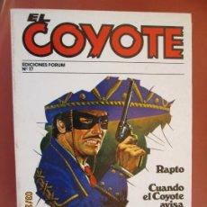 Tebeos: EL COYOTE EDICIONES FORUM Nº 17 J MALLORQUI-1983, RAPTO , CUANDO EL COYOTE AVISA . Lote 198182187