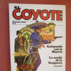 Tebeos: EL COYOTE EDICIONES FORUM Nº 21 J MALLORQUI-1983, GALOPANDO CON LA MUERTE , LA SENDA DE LA VENGANZA. Lote 198182812