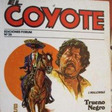 Tebeos: EL COYOTE EDICIONES FORUM Nº 26 J MALLORQUI-1983-TRUENO NEGRO , EL SECRETO ROTO . Lote 198183393