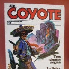 Tebeos: EL COYOTE EDICIONES FORUM Nº33 J MALLORQUI-1983- TRES PLUMAS NEGRAS , LA REINA DEL VALLE . Lote 198186343
