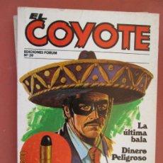 Tebeos: EL COYOTE EDICIONES FORUM Nº39 J MALLORQUI-1983-LA ULTIMA BALA , DINERO PELIGROSO . Lote 198187363