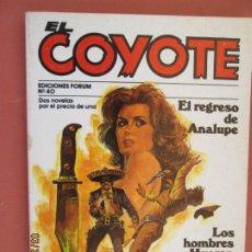 Tebeos: EL COYOTE EDICIONES FORUM Nº40 J MALLORQUI-1983-EL REGRESO DE ANALUPE , LOS HOMBRES MUEREN AL ANOCH. Lote 198187455