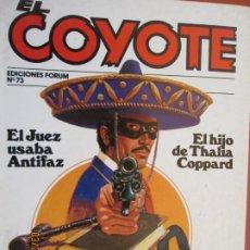 Tebeos: EL COYOTE EDICIONES FORUM Nº73 J MALLORQUI-1983-EL JUEZ USABA ANTIFAZ, EL HIJO DE THALIA COPPARD . Lote 198192563
