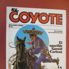 Tebeos: EL COYOTE EDICIONES FORUM Nº76 J MALLORQUI-1983-EL APACIBLE GERALD CARLSON - LA HORA DEL COYOTE . Lote 198193050