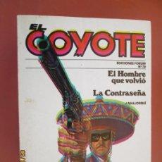 Tebeos: EL COYOTE EDICIONES FORUM Nº78 J MALLORQUI-1983-EL HOMBRE QUE VOLVIO -LA CONTRASEÑA . Lote 198193362