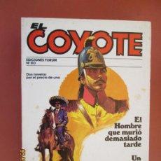 Tebeos: EL COYOTE EDICIONES FORUM Nº80 J MALLORQUI-1983-EL HOMBRE QUE MURIO DEMASIADO TARDE - UN CORONEL. Lote 198193571