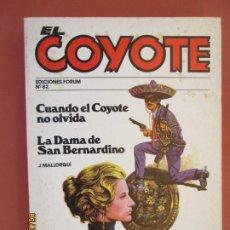 Tebeos: EL COYOTE EDICIONES FORUM Nº 82 J MALLORQUI-1983- CUANDO EL COYOTE NO OLVIDA - LA DAMA SAN BERNARDIN. Lote 198193760